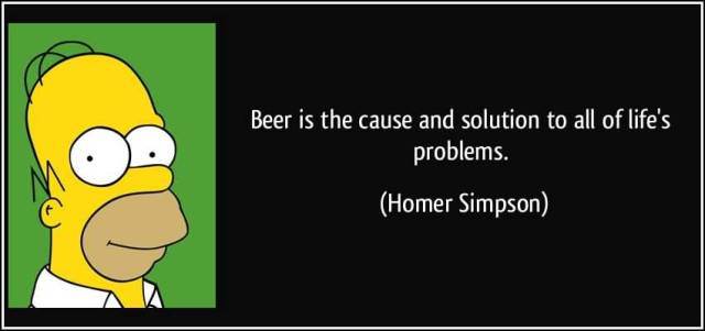 Beer Is The Cause And Solution To All Of Lifes Problems Homer Simpson