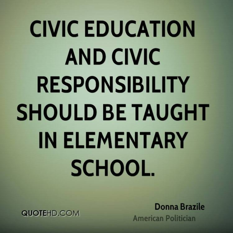 civic education and civic responsibility should be taught in elementary school. donna brazila