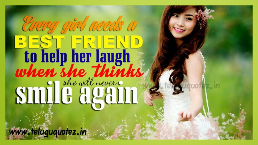 every girl needs a best friend to help her laugh when she thinks she will never smile again