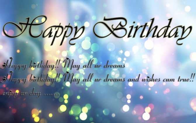 Happy Birthday Happy Birthday May All Ur Dreams Happy Birthday May All Ur Dreams Ans Wishes Cum True Enjoy Ur Day