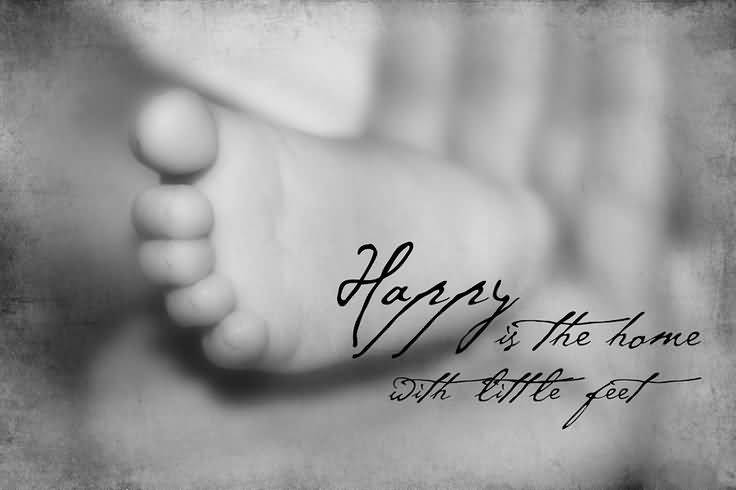 Happy Is The Home With Little Feel