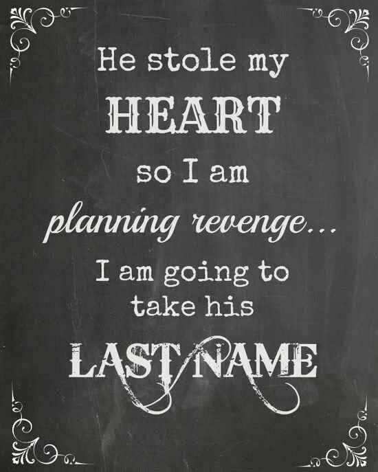 He Stole My Heart So I Am Planning Revenge I Am Going To Take His Last Name