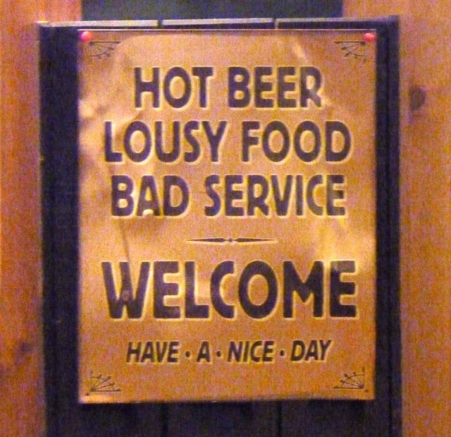 Hot Beer Lousy Food Bad Service Welcome Have A Nice Day Beer Quotes
