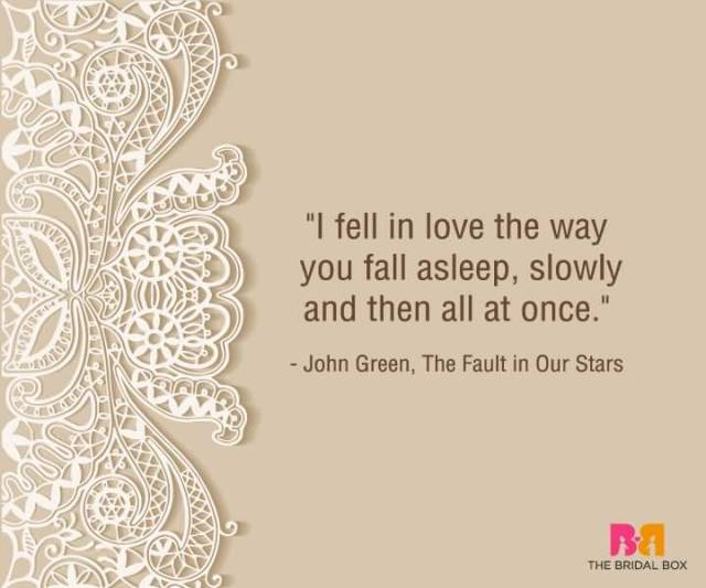 I Fell In Love The Way You Fall Asleep Slowly And Then All At Once John Green The Fault In Our Stars