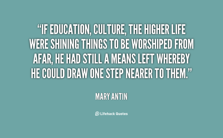if education, culture, the higher life were shining things to be worshiped rrom afar, he had still a means left whereby he could draw one step nearer to them. mary antin