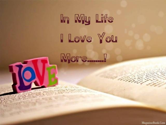 In My Life I Love You More