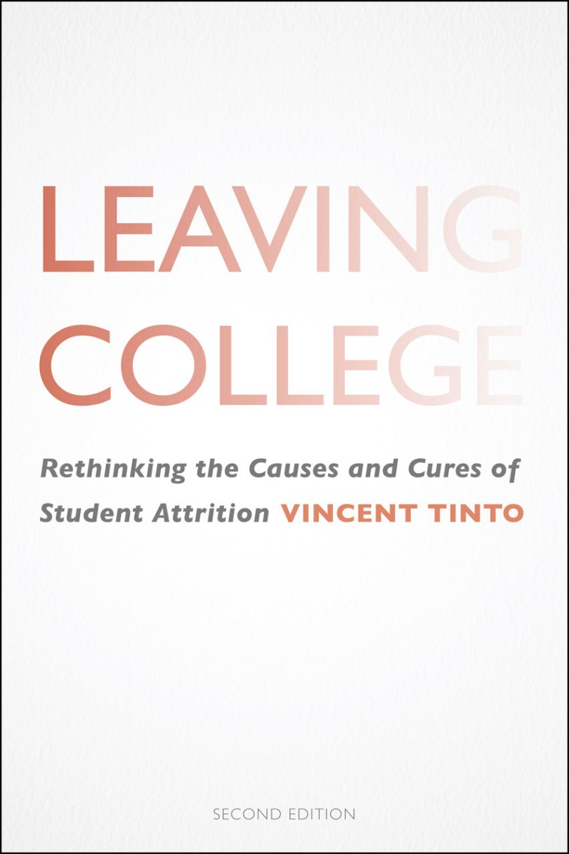 leaving college rethinking the causes and cures of student attrition vincent tinto