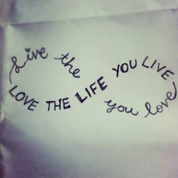 Life The You Love Love The Life You Live