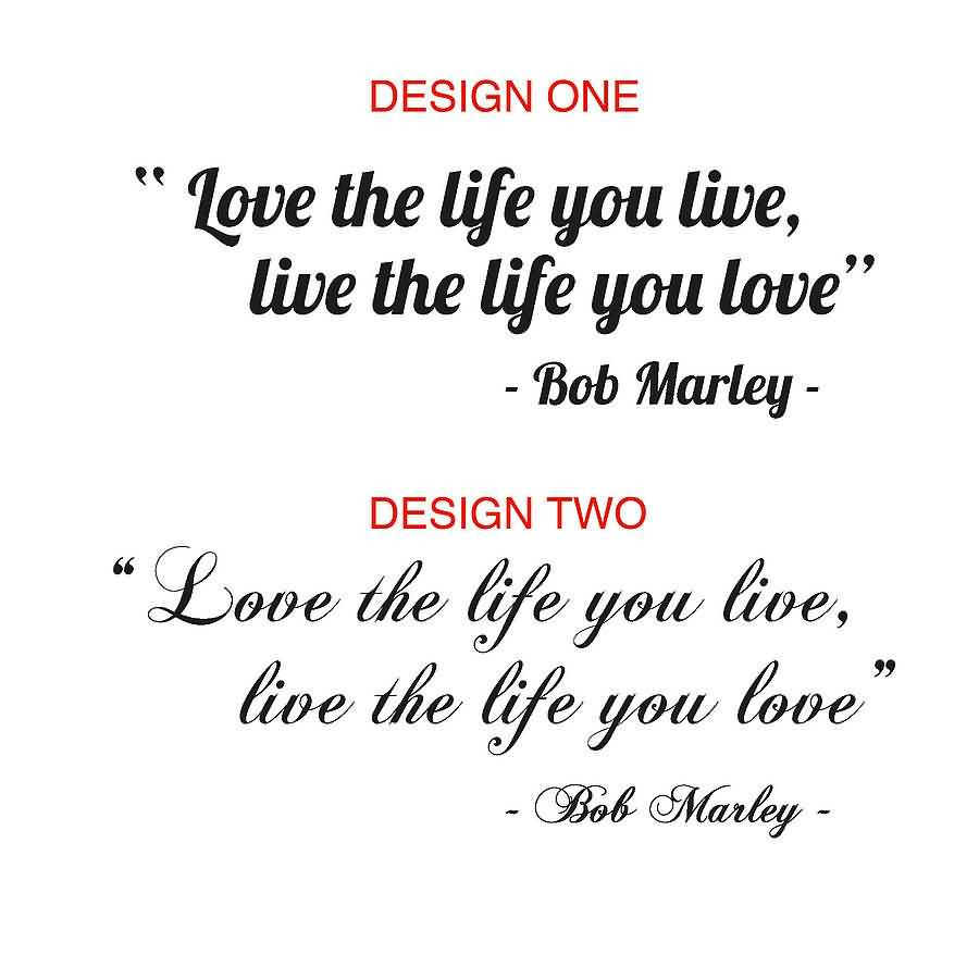 Love The Life You Live Live The Life You Love Bob Marley Design Two Love The Life You Live Live The Life You Love