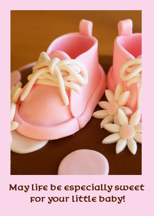 May Life Be Especially Sweet For Your Little Baby Baby Girl Quotes