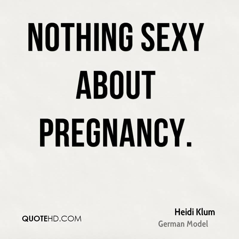 Noting Sexy About Pregnancy Heidi Klum