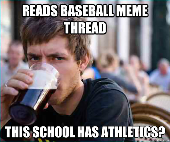reads baseball meme thread this school has athletics