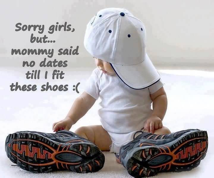 Sorry Girls But Mommy Said No Dates Till I Fit These Shoes