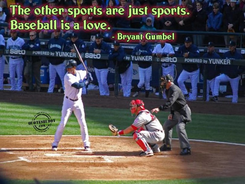 The Other Sports Are Just Sports Baseball Is A Love Bryant Gumbel