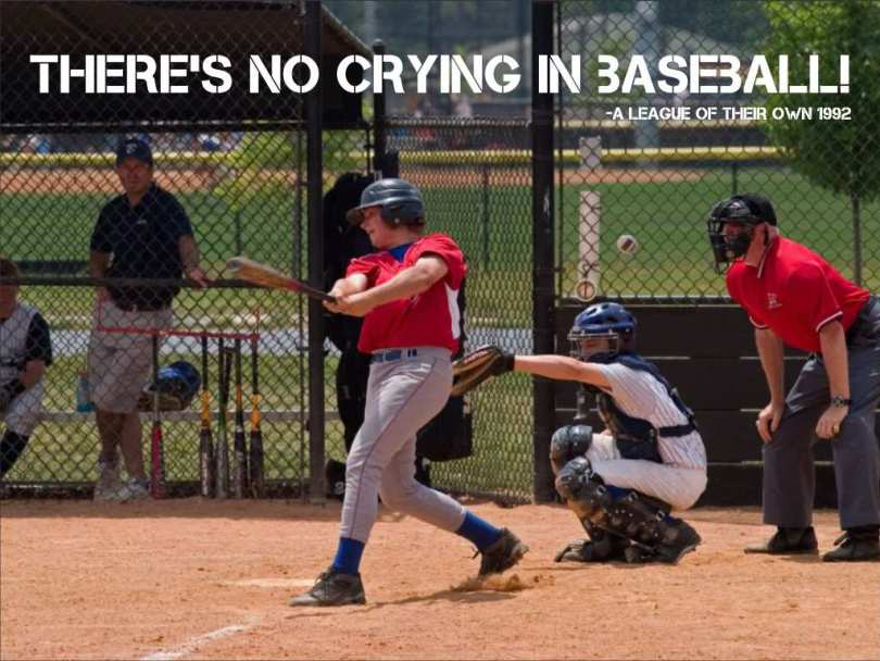 there's no crying in baseball a league of thrir own 1992