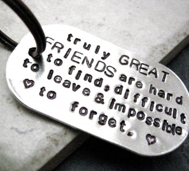 true great friends are hard to leave a impossible to forget