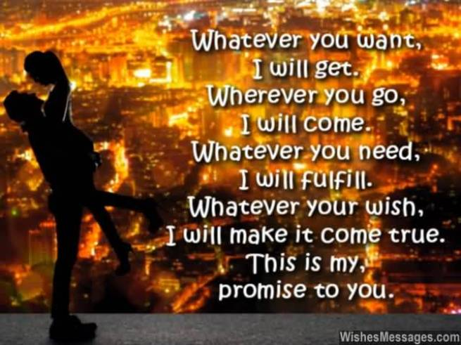 Whatever You Want I Will Get Wherever You Go I Will Come Whatever You Need I Will Fulfill Whatever Your Wish I Will Make It Come True This Is My Promise To You