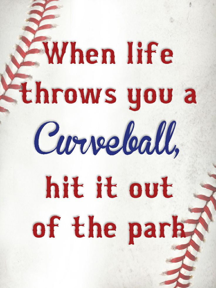 When Life Throws You A Curveball Hit It Out Of The Park