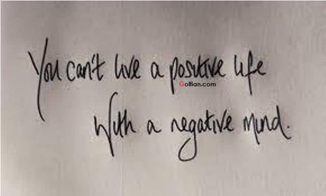 You Cant Give A Positive Life With A Negative Mind