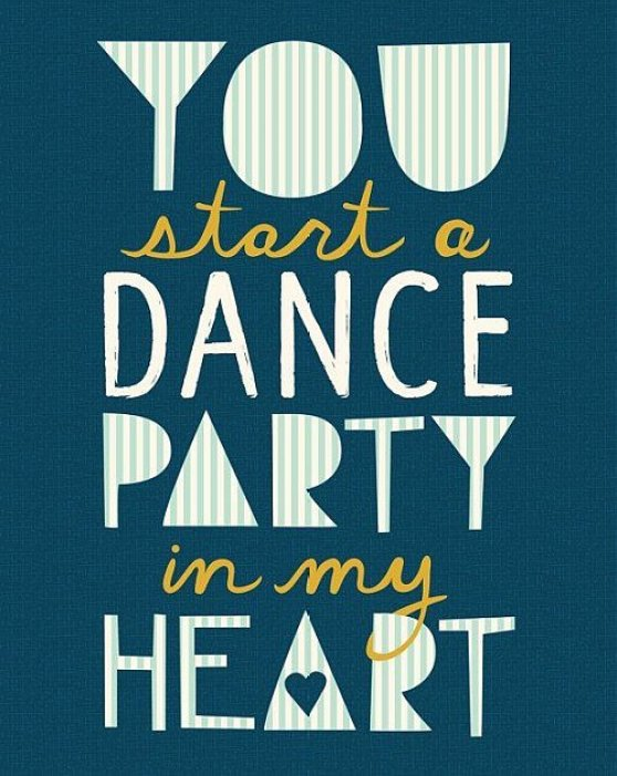 you start a dance party in my heart