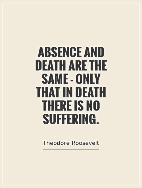 Absence Sayings Absence and death