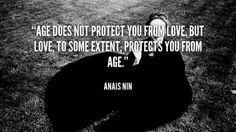 Age Sayings Age Does Not Protect You From Love But Love To Some Extent Protects You From Age