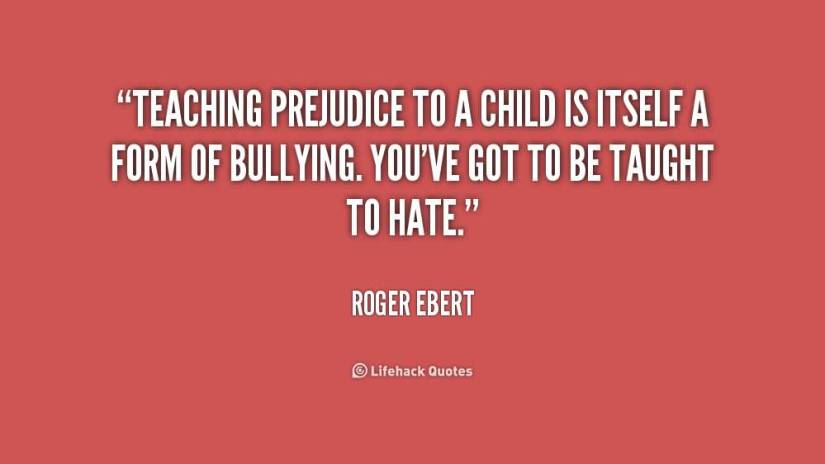 Bullied Sayings Teaching prejudice to a child