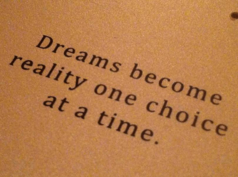 Choice Quotes Dreams Become