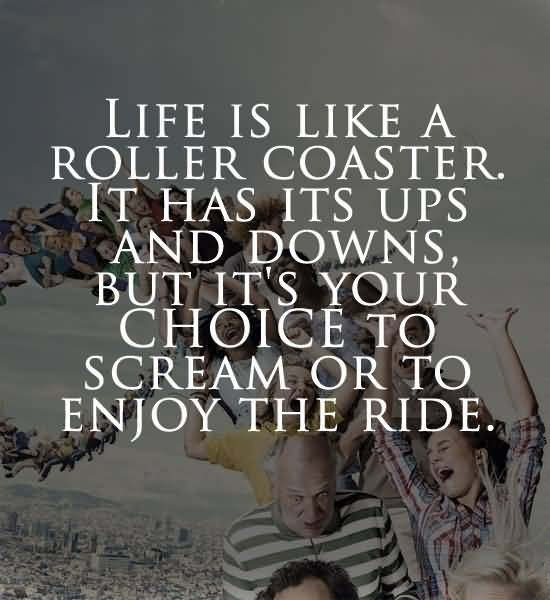 Choice Quotes Life Is Like A Roller