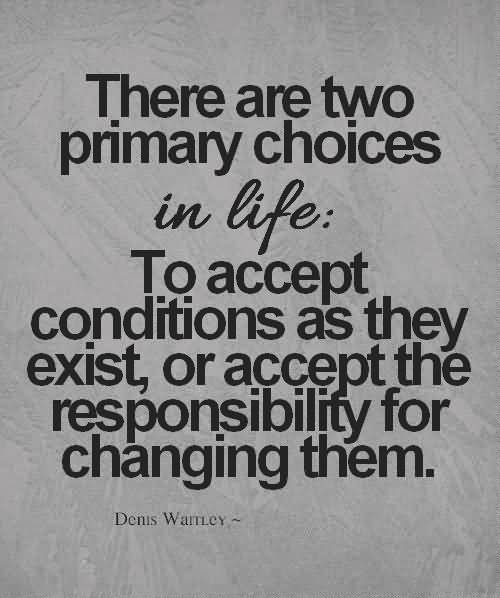 Choice Quotes There Are Two Primary