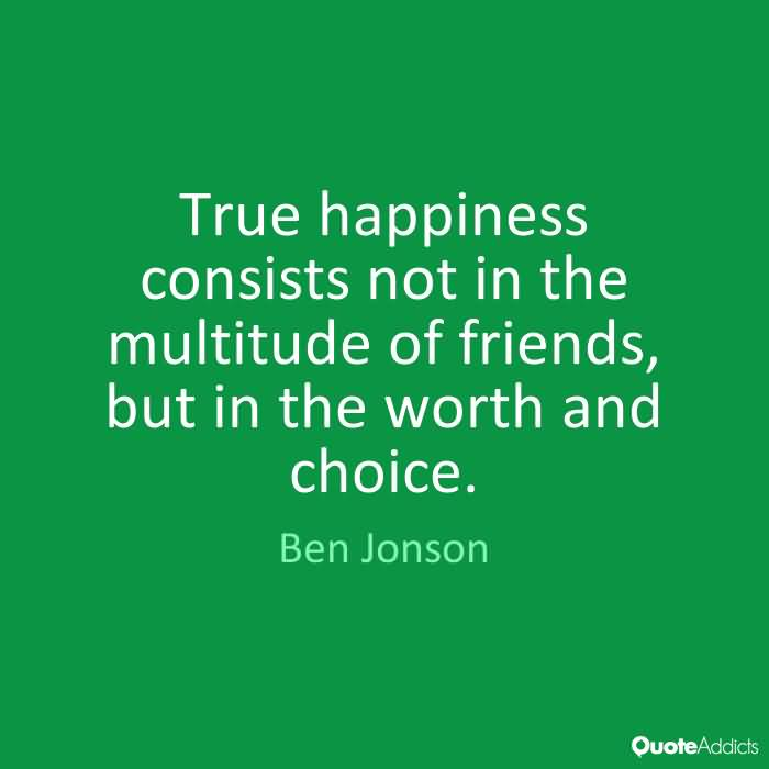 Choice Quotes True happiness consists