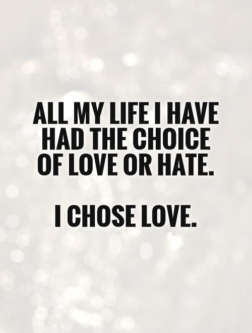Choice Sayings All My Life I Have
