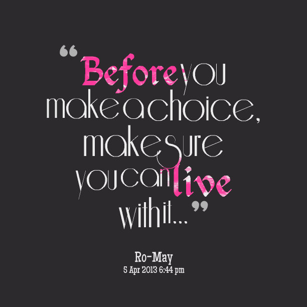 Choice Sayings Before You Make A Choice