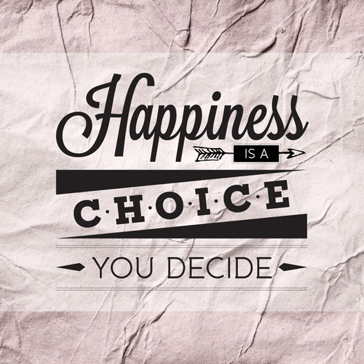 Choice Sayings Happiness Is