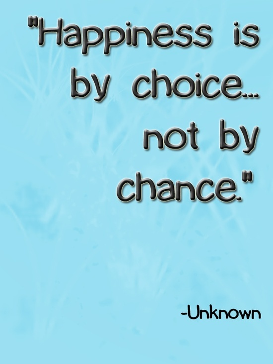 Choice Sayings Happiness Is By
