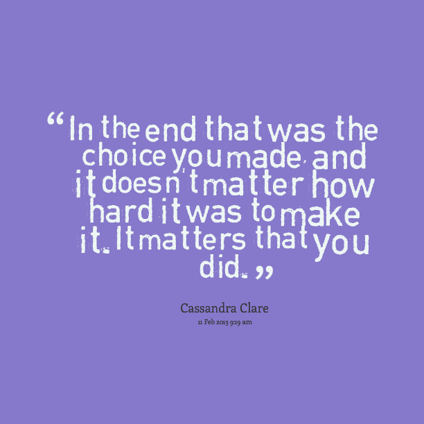 Choice Sayings In The End