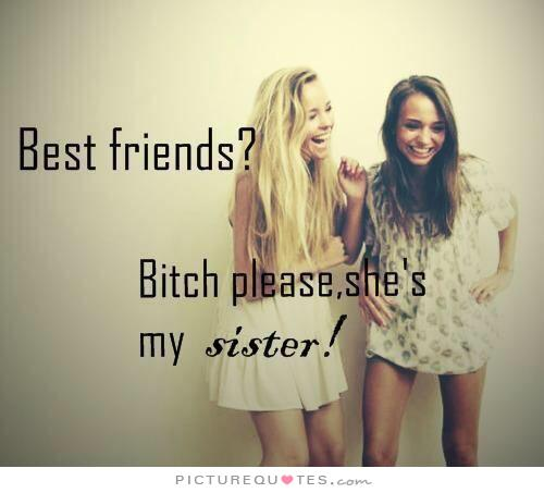 Crazy Bitch Quotes Best friends