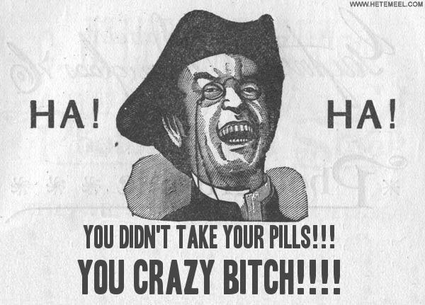 Crazy Bitch Quotes Ha ha you