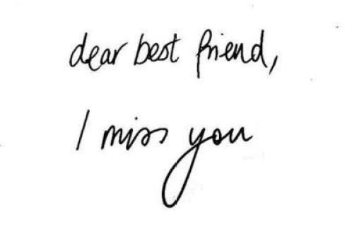 Dear Best Friend I Miss You Message