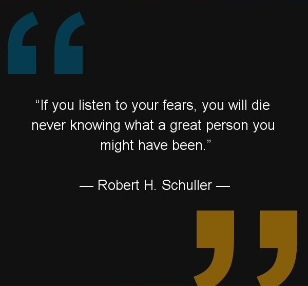 Die Quotes If you listen to your fears,