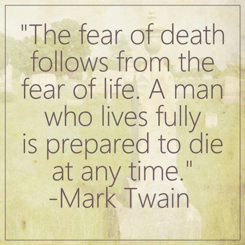 Die Quotes The fear of death follows