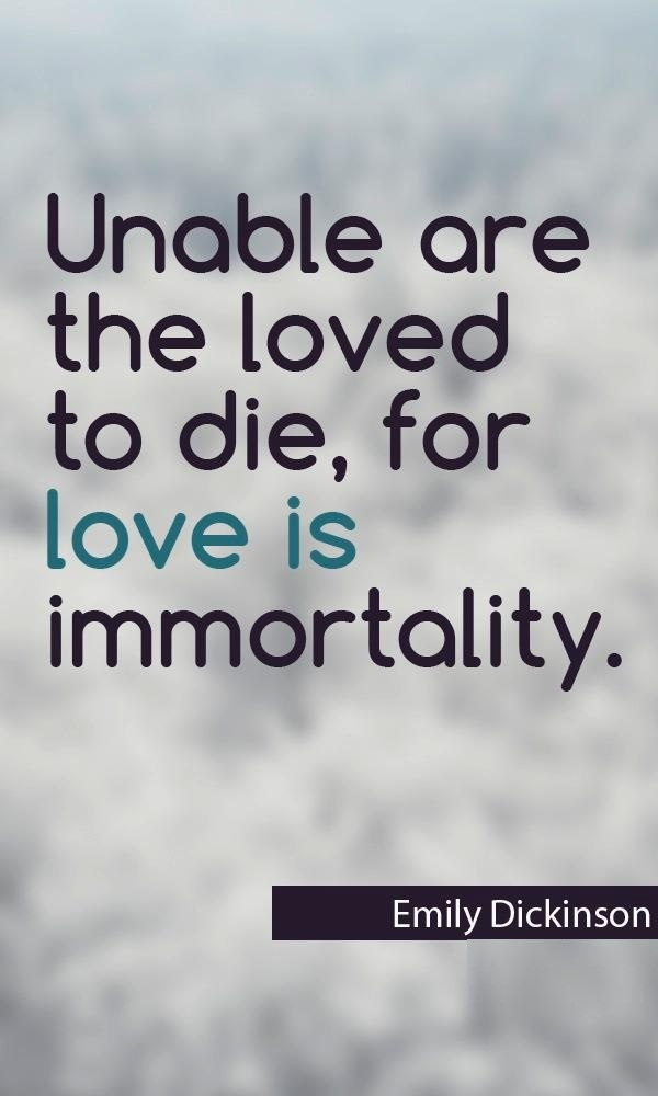 Die Quotes Unable are the loved to die,