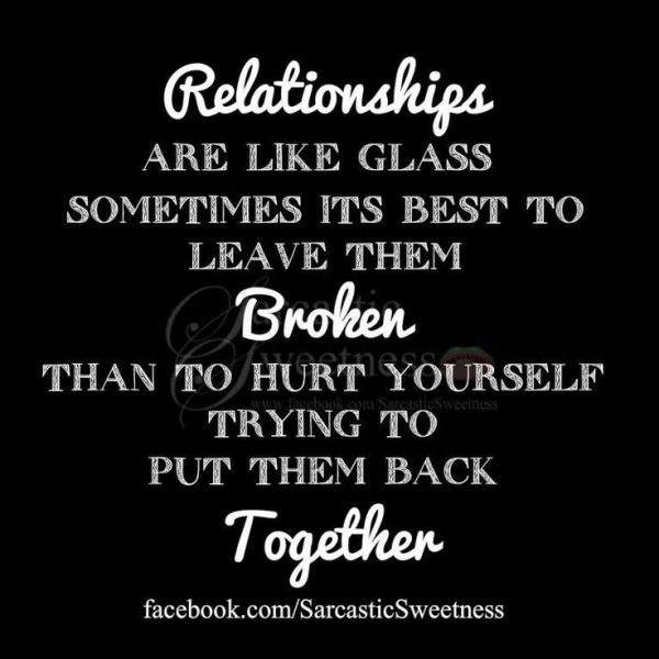 Divorce Sayings Relationships are like glass sometimes its best to leave them