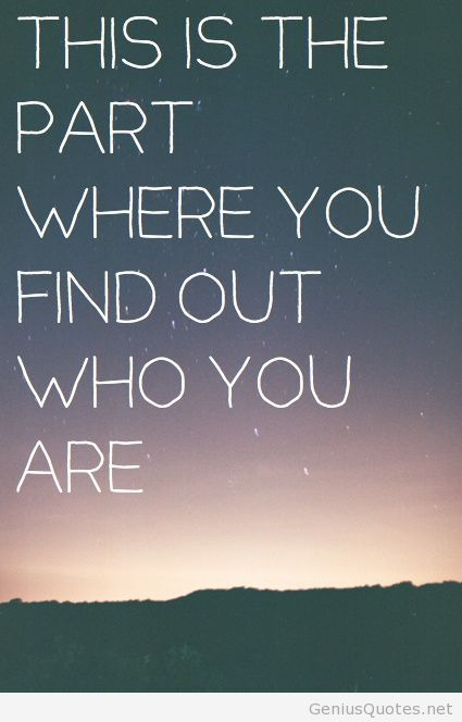 Divorce Sayings This is the part where you find out who you are