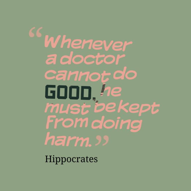 Do Quotes Whenever a doctor cannot do good he must bekept from doing harm