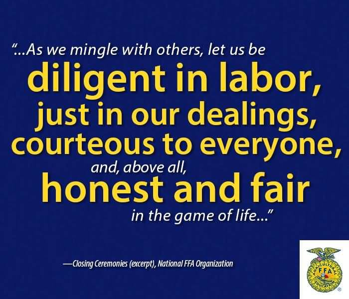 FFA Quotes As we mingle with others let us be diligent in labor just in our dealings
