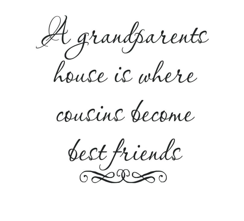 Friends Quotes A grandparents house is where cousins become best friends