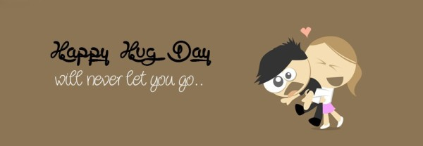 Funny Happy Hug Day Will Never Let You Go Facebook Cover Picture