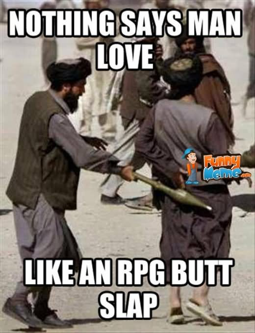 Funny Love Memes Nothing says man love like an RPG butt slap