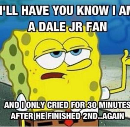 Funny Spongebob Memes I'll have you know i am a dale jr fan